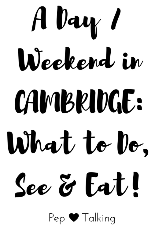 A day or weekend in Cambridge: What to Do, See & Eat! #Travel #Travelblogging #CambridgeUK