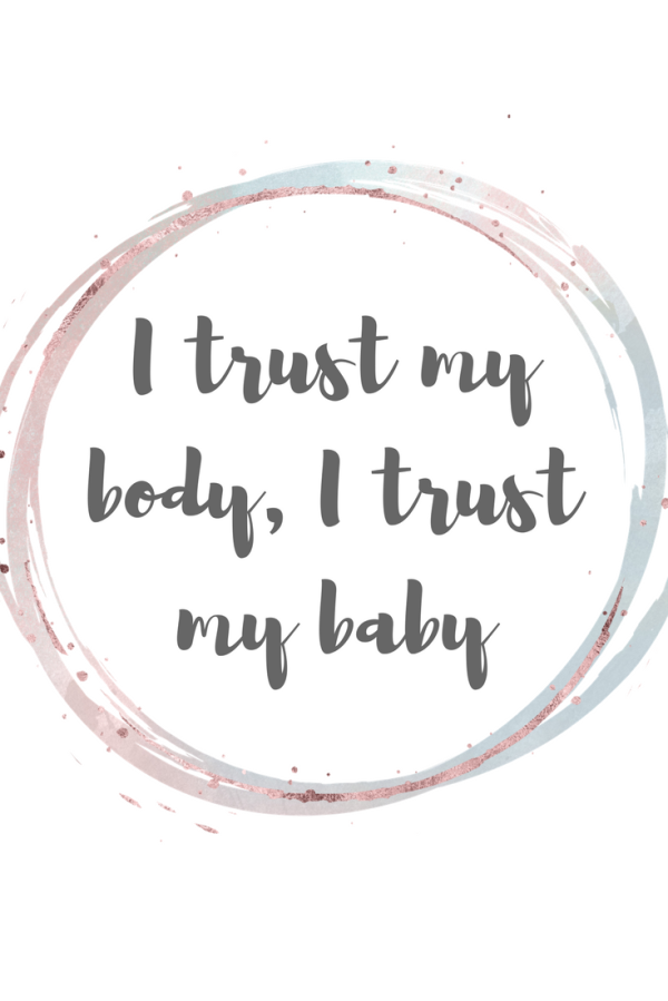 Free birthing / labour affirmation. I trust my body, I trust my baby.