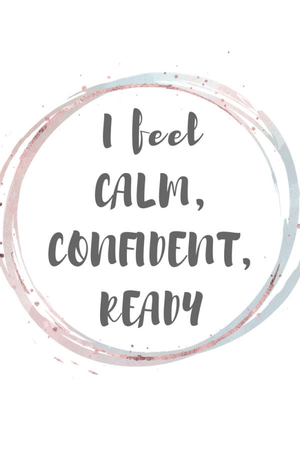 Free birthing / labour affirmation. Calm, Confident, Ready