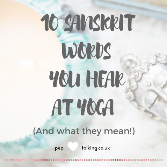 10 Sanskrit Words You Hear at Yoga (& What they Mean!)